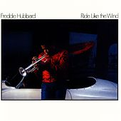 Ride Like The Wind by Freddie Hubbard