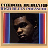 High Blues Pressure by Freddie Hubbard
