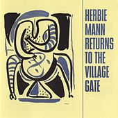 Herbie Mann Returns To The Village Gate by Herbie Mann