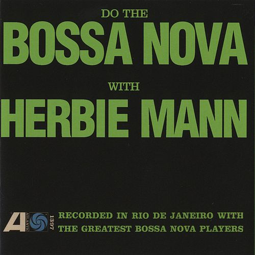 Do the Bossa Nova by Herbie Mann