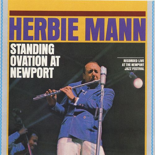 Standing Ovation A Newport by Herbie Mann
