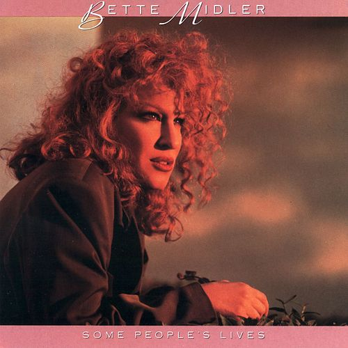Some People's Lives by Bette Midler