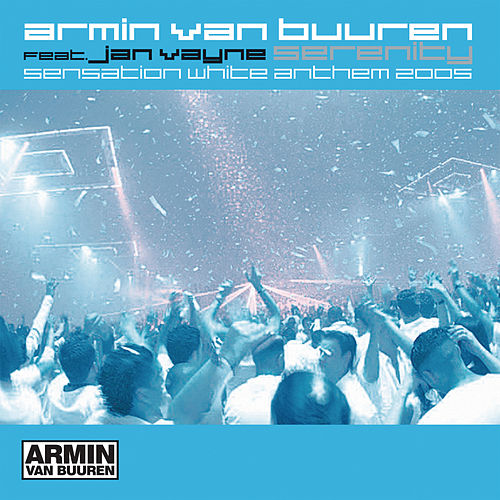 Serenity (sensation White Anthems 2005) by Armin Van Buuren