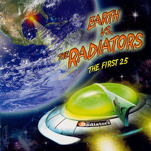Earth Vs. The Radiators: The First 25 by The Radiators