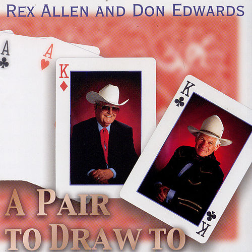 A Pair To Draw To by Rex Allen