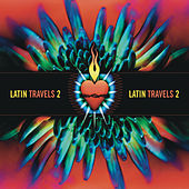 Latin Travels 2 by Various Artists