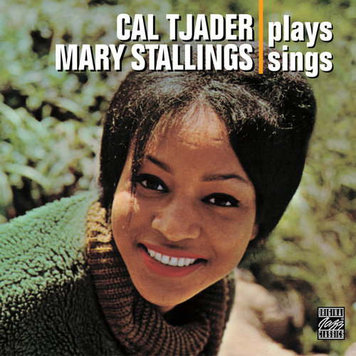 Cal Tjader Plays/Mary Stallings Sings by Cal Tjader