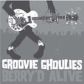Berry'd Alive! by Groovie Ghoulies