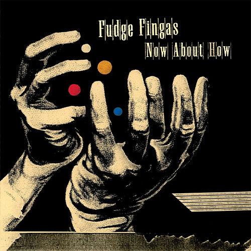 Now About How by Fudge Fingas