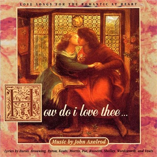 How Do I Love Thee? by John Axelrod