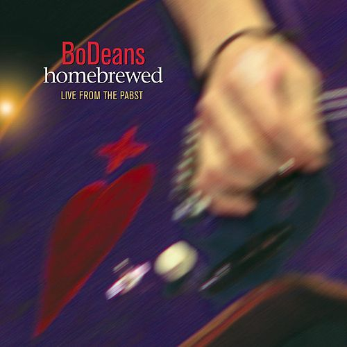 Homebrewed: Live From the Pabst by BoDeans