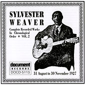 Sylvester Weaver Vol. 2 (1927) by Sylvester Weaver