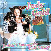 Judith's Roomate Had A Baby by Judy Gold