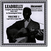 Leadbelly Vol. 1 1939-1940 by Leadbelly