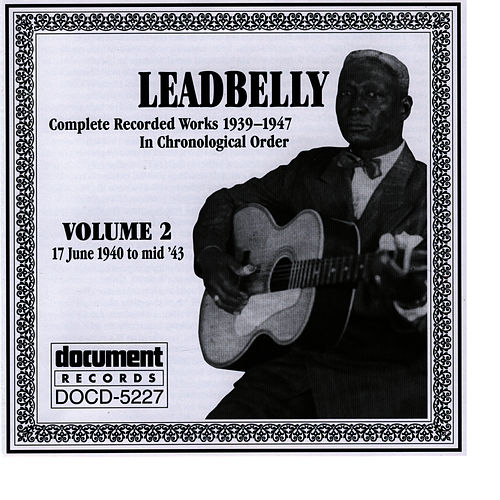 Leadbelly Vol. 2 1940-1943 by Leadbelly