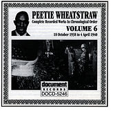 Peetie Wheatstraw Vol. 6 1938-1940 by Peetie Wheatstraw