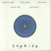 Snakish by Wadada Leo Smith / Walter Quintus / Katya Quintus / Miroslav Tadic / Mark Nauseef