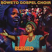 Blessed by Soweto Gospel Choir