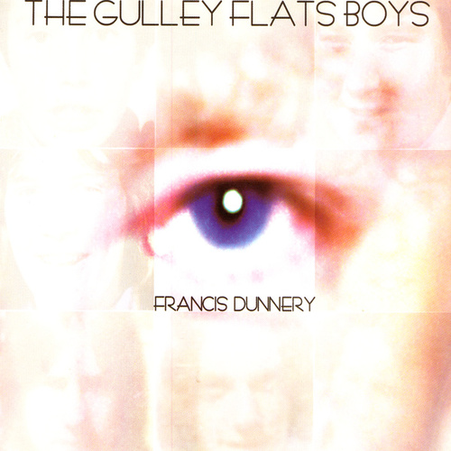 The Gulley Flats Boys by Francis Dunnery