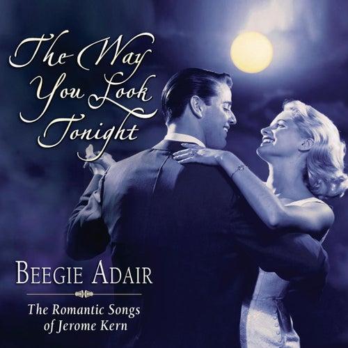 The Way You Look Tonight by Beegie Adair