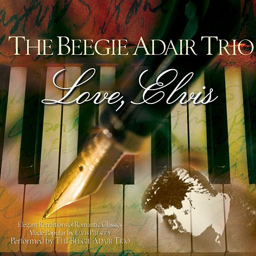 Love, Elvis by Beegie Adair
