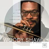 Stepping Stones: Live At The Village Vanguard by Woody Shaw