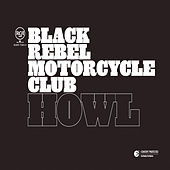 Howl by Black Rebel Motorcycle Club