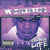 Savage Life Chopped and Screwed by Webbie