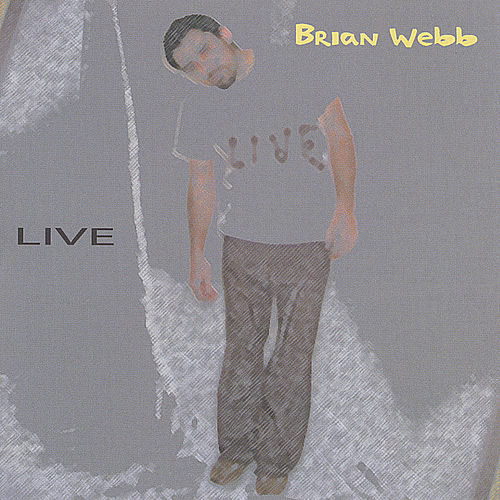 Live by Brian Webb