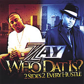 WHO DAT IS? by ZAY