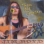 Them Old Guitars by Jim Boyd