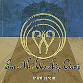 Third Circle by Enter The Worship Circle
