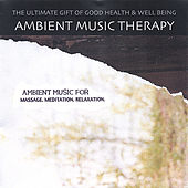 Ambient Music For Massage . Meditation . Relaxation . by Ambient Music Therapy