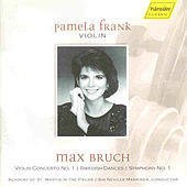 Max Bruch: Violin Concerto W/pamela Frank by Max Bruch