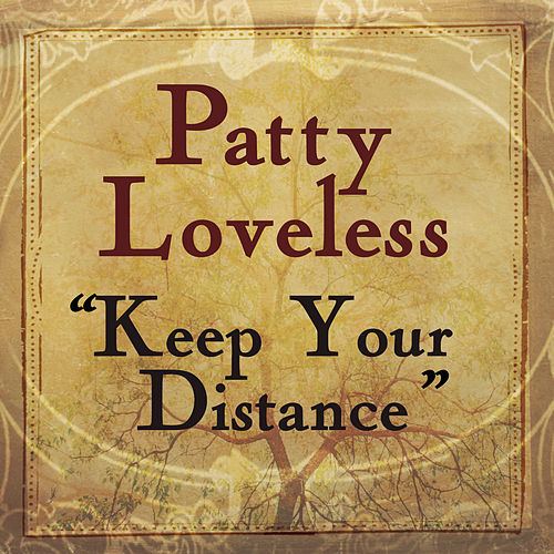 Keep Your Distance by Patty Loveless