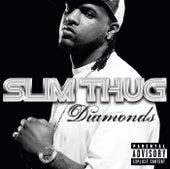 Diamonds by Slim Thug