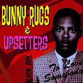 To Love Somebody by Bunny Rugs