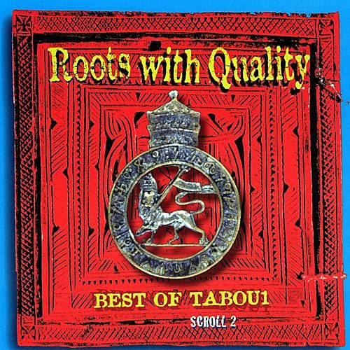 Roots With Quality Best Of Tabou1 Scroll 2 by Various Artists