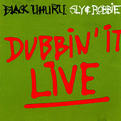 Dubbin' It Live by Sly and Robbie