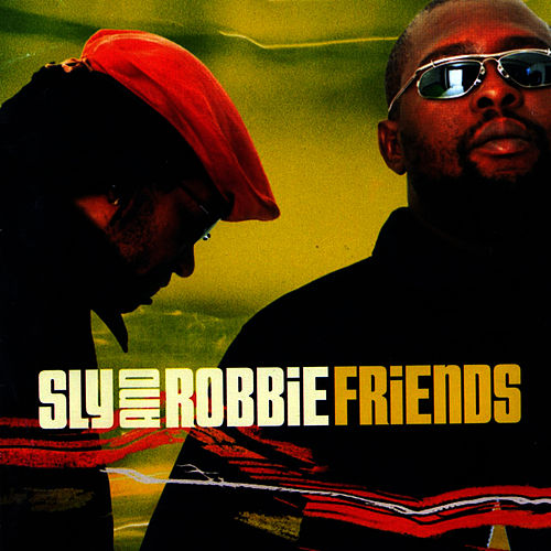 Friends by Sly and Robbie