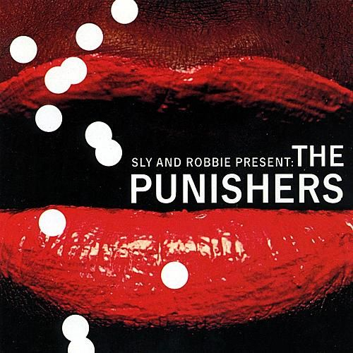 Sly & Robbie Present The Punishers by The Punishers
