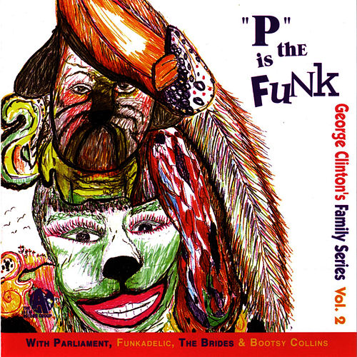 'P' Is The Funk by George Clinton