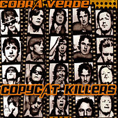 Copycat Killers by Cobra Verde