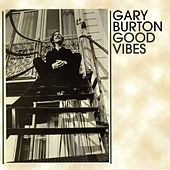 Good Vibes by Gary Burton