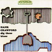 Dig These Blues by Hank Crawford