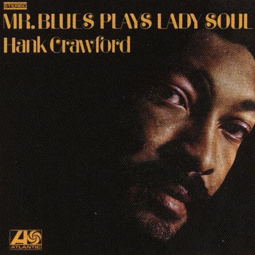 Mr. Blues Plays Lady Soul by Hank Crawford