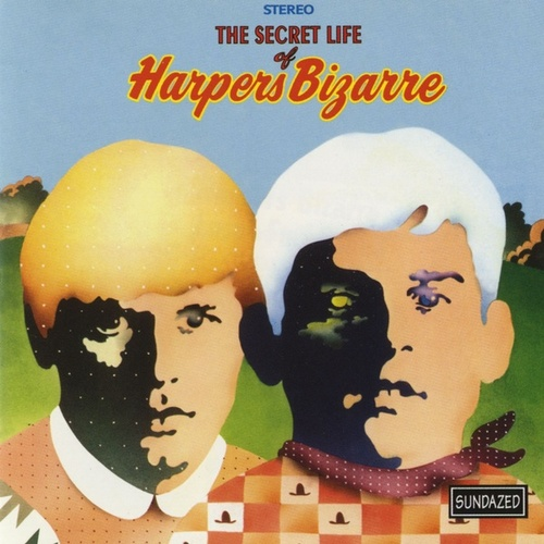The Secret Life Of Harpers Bizarre by Harpers Bizarre
