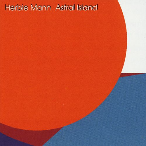 Astral Island by Herbie Mann