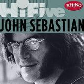 Rhino Hi-Five: John Sebastian by John Sebastian