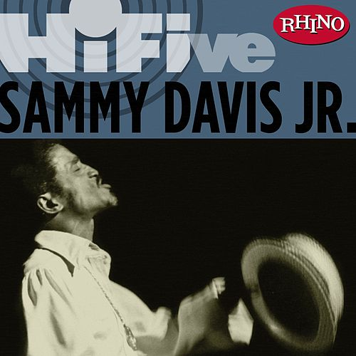Rhino Hi-Five: Sammy Davis Jr. by Sammy Davis, Jr.